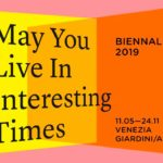 58th International Art Exhibition – May You Live In Interesting Times
